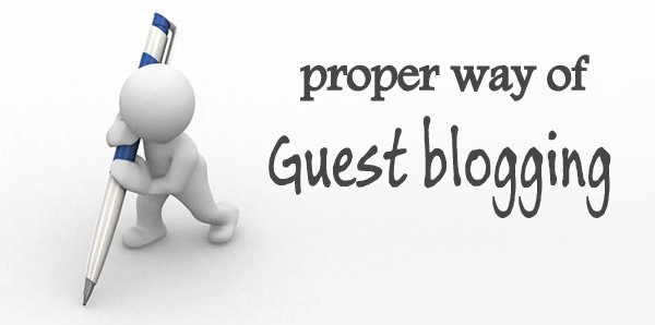 The Proper way to do Guest Blogging in 2014 on your blog