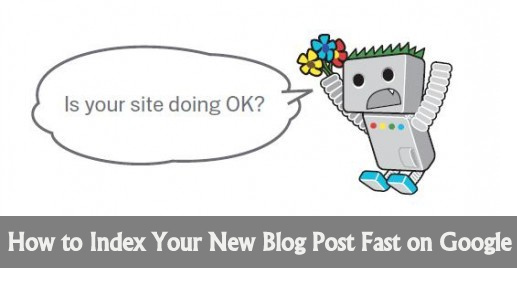 How to Index Your New Blog Post Fast on Google