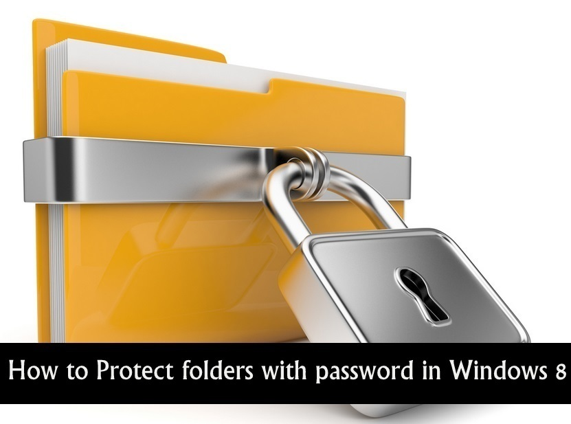 How to Protect folders with password in Windows 8