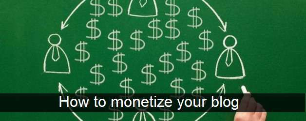 How to monetize your blog With these strategies in 2015