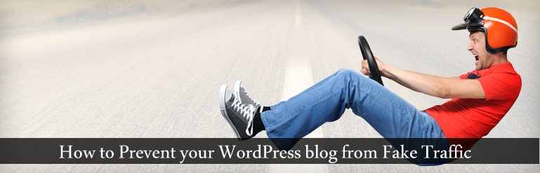 How to Prevent your WordPress blog from Fake Traffic